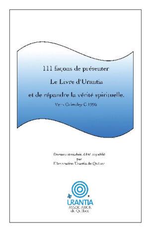 111 Façons de présenter le Livre d'Urantia et de répandre la vérité spirituelle.
